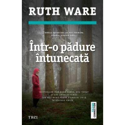 Intr-o padure intunecata - Ruth Ware