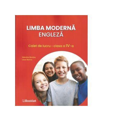 Limba moderna engleza. Caiet de lucru pentru clasa a IV-a - Laura Stanciu, Valentina Barabas