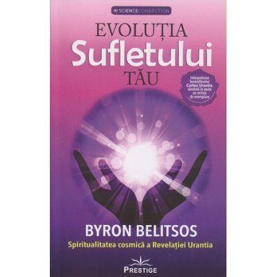 Evolutia sufletului tau/ Spiritualitatea cosmica a revelatiei urantia