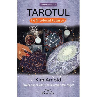 TAROTUL - Pe intelesul tuturor - Kim Arnold