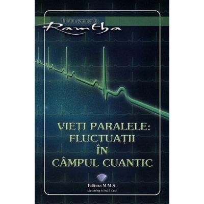 Vieţi paralele: fluctuaţii în câmpul cuantic - Ramtha