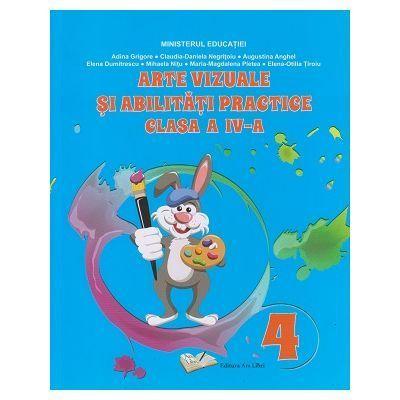 Arte vizuale si abilitati practice. Manual clasa a IV-a - Adina Grigore