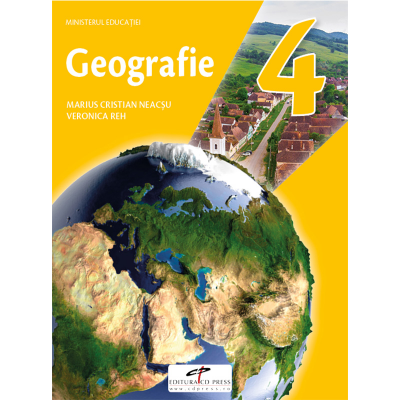 Geografie. Manual pentru clasa a IV-a - Marius-Cristian Neacsu, Viorica Reh