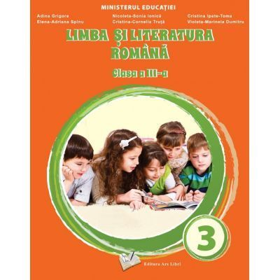 Limba si literatura romana, manual clasa a III-a - Adina Grigore