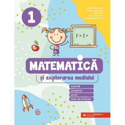 Matematică și explorarea mediului. Exerciții, probleme, jocuri, teste de evaluare. Clasa 1