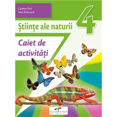 Stiinte ale naturii. Caiet de activitati. Clasa a IV-a - Carmen Tica, Irina Terecoasa