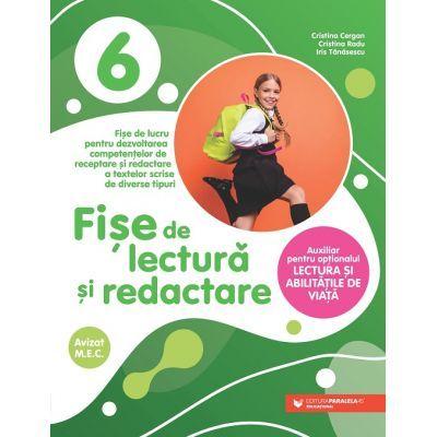 Fise de lectura si redactare. Clasa a VI-a - Cristina Cergan, Cristina Radu, Iris Tanasescu